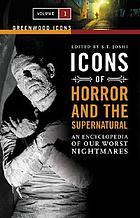 Icons of horror and the supernatural an encyclopedia of our worst nightmares