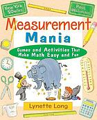 Measurement mania : games and activities that make math easy and fun