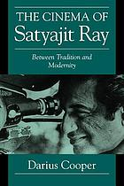 The cinema of Satyajit Ray : between tradition and modernity