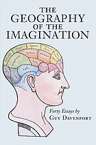 The geography of the imagination : forty essays