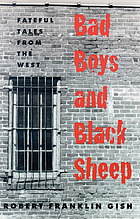 Bad boys and black sheep : fateful tales from the West