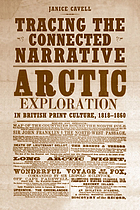 Tracing the connected narrative : Arctic exploration in British print culture, 1818-1860