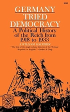 Germany tried democracy; a political history of the Reich from 1918 to 1933