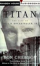 Titan [the life of John D. Rockefeller, Sr.]