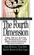 The fourth dimension : the next level of personal and organizational achievement