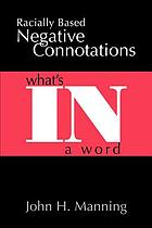 Racially based negative connotations : what's in  a word