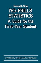 No-frills statistics : a guide for the first-year student