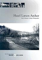 Hazel Larsen Archer : Black Mountain College photographer