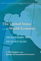 The United States and the world economy foreign economic policy for the next decade
