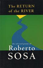 The return of the river : the selected poems of Roberto Sosa