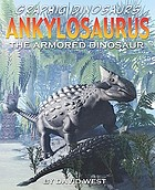 Ankylosaurus : the armored dinosaur