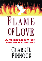 Flame of love : a theology of the Holy Spirit