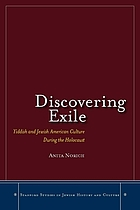 Discovering exile : Yiddish and Jewish American culture during the Holocaust