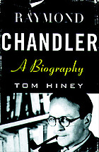 Raymond Chandler : a biography