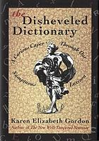 The disheveled dictionary : a curious caper through our sumptuous lexicon