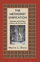 The Methodist unification Christianity and the politics of the Jim Crow era