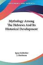Mythology among the Hebrews and its historical development