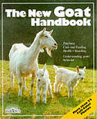 The new goat handbook : housing, care, feeding, sickness, and breeding : with a special chapter on using the milk, meat, and hair