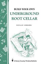 Build a root cellar & storm shelter