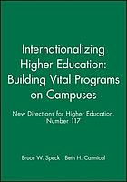 Internationalizing higher education : building vital programs on campuses