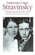 Stravinsky : a family chronicle 1906-1940
