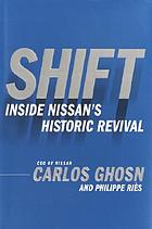 Shift : inside Nissan's historic revivalShift inside Nissan's historic revival