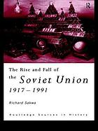 The rise and fall of the Soviet Union, 1917-1991