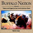 Buffalo nation : history and legend of the North American bison
