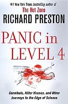 Panic in level 4 : cannibals, killer viruses, and other journeys to the edge of science