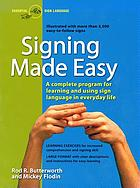Signing made easy : a complete program for learning sign language, includes sentence drills and exercises for increased comprehension and signing skill