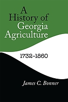 A history of Georgia agriculture, 1732-1860