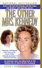 The other Mrs. Kennedy : Ethel Skakel Kennedy : an American drama of power, privilege, and politics