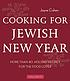 Cooking for Jewish New Year : 40 holiday recipes for the food lover