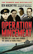 Operation Mincemeat : the true spy story that changed the course of World War II