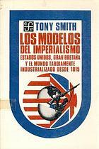 Los modelos de imperialismo : Estados Unidos, Gran Bretaña y el mundo tardamiento industrializado desde 1815