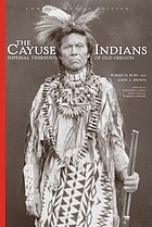 The Cayuse Indians; imperial tribesmen of Old Oregon