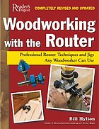 Woodworking with the router : professional router techniques and jigs any woodworker can use