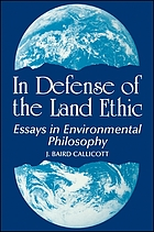 In defense of the land ethic : essays in environmental philosophy