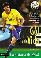 El gol de la vida : la historia de Kaká