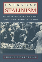 Everyday Stalinism : ordinary life in extraordinary times : Soviet Russia in the 1930s