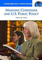 Mainline Christians and U.S. public policy : a reference handbook