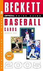 The official 2005 price guide to baseball cards