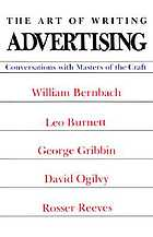 The art of writing advertising; conversations with William Bernbach ... [et al.]