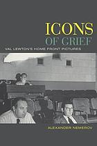 Icons of grief : Val Lewton's home front pictures