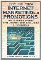 Poor Richard's internet marketing and promotions : how to promote yourself, your business, your ideas online