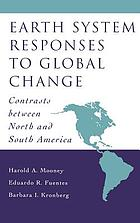 Earth system responses to global change : contrasts between North and South America
