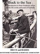 Back to the sea : an introduction to Peter Frederick Anson and his life in the east coast of Scotland
