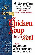 A 3rd serving of chicken soup for the soul : 101 more stories to open the heart and rekindle the spirit