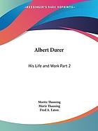 Albert Dürer, his life and works