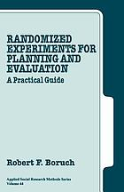 Randomized experiments for planning and evaluation : a practical guide